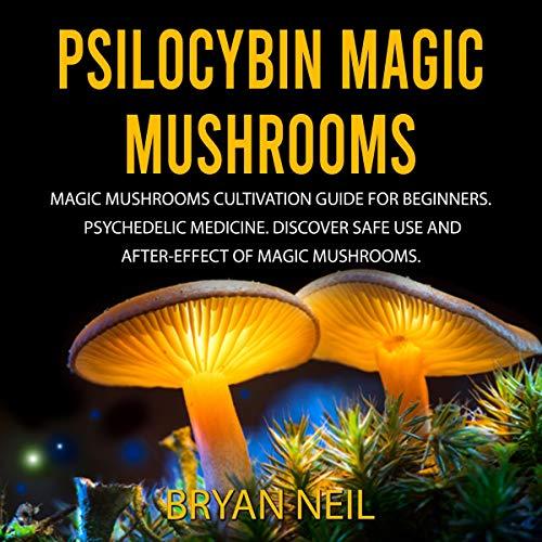 Psilocybin Magic Mushrooms audiobook cover art