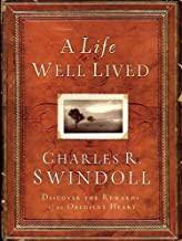 A Life Well Lived by Charles R. Swindoll (2007-10-02)