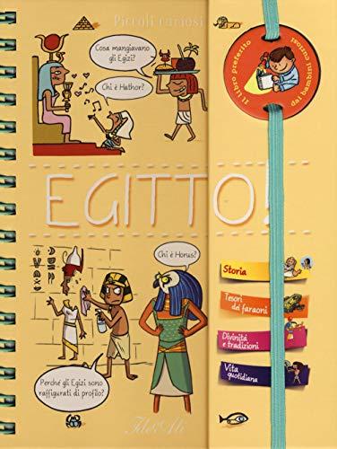 Egitto! Piccoli curiosi. Ediz. a spirale