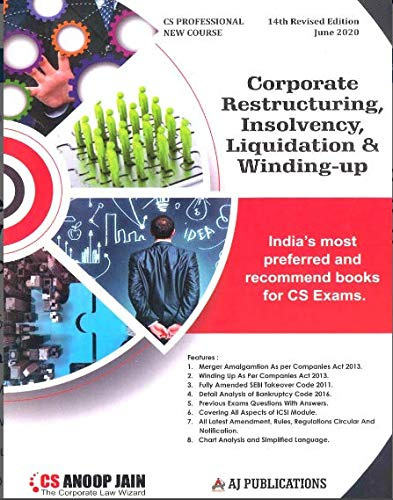 Corporate Restructuring, Insolvency, Liquidation and Winding-Up New Syllabus CS Professional Latest Edition By Anoop Jain Applicable for June 2020 Exam