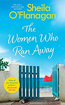 The Women Who Ran Away: Will their secrets follow them? by [Sheila O'Flanagan]