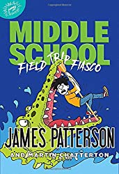 James Patterson's New Releases 2021-Middle School: Field Trip Fiasco