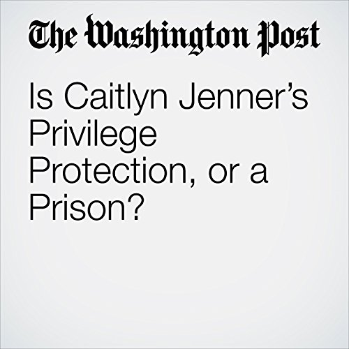 Is Caitlyn Jenner's Privilege Protection, or a Prison? copertina