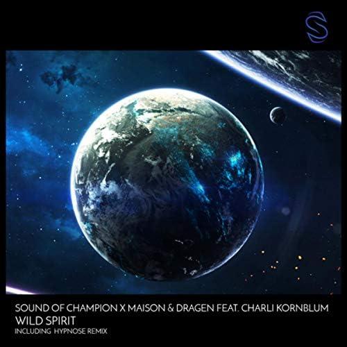 Sound Of Champion & Maison & Dragen feat. Charli Kornblum