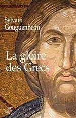 La gloire des Grecs de Sylvain Gouguenheim