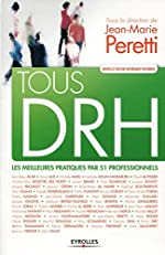 Tous DRH - Les meilleures pratiques par 51 professionnels. de Jean-Marie Peretti