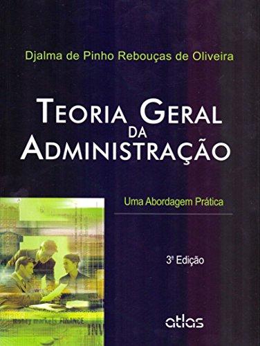 Teoria Geral Da Administração: Uma Abordagem Prática