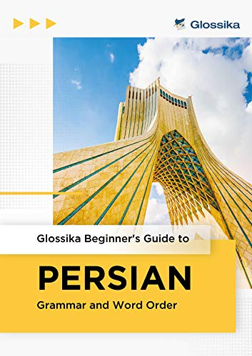 Beginner's Guide to Persian Grammar and Word Order (English Edition)