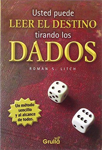 Usted puede leer el destino tirando los dados / You can read the fate rolling the dice