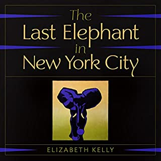 The Last Elephant in New York City audiobook cover art