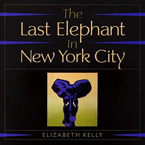 The Last Elephant in New York City audiobook cover art