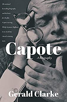 Capote: A Biography by [Gerald Clarke]