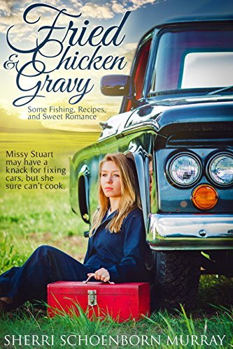 Fried Chicken and Gravy:  A Christian Romance (Fried Chicken Series Book 1) by [Sherri Schoenborn Murray]