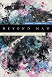 Beyond Man: Race, Coloniality, and Philosophy of Religion (Black Outdoors: Innovations in the Poetics of Study)