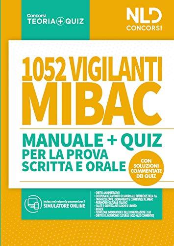 1052 vigilanti MIBAC. Manuale e quiz per la prova scritta e orale