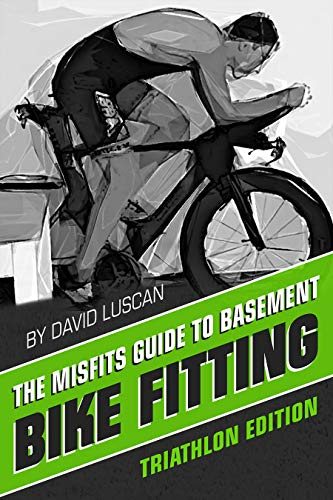 The Misfits Guide to Basement Bike Fitting: Triathlon Edition (English Edition)