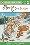 The Gingerbread Kid Goes to School (Penguin Young Readers, Level 2)