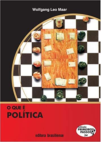 O que É Politica? - Volume 54. Coleção Primeiros Passos