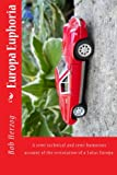 Europa Euphoria: The semi-technical and semi-humorous account of the restoration of a Lotus Europa. (Volume 1)