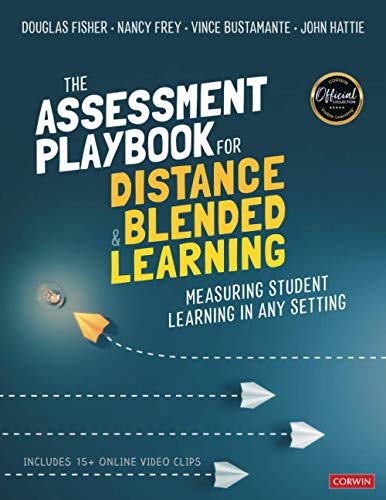Compare Textbook Prices for The Assessment Playbook for Distance and Blended Learning: Measuring Student Learning in Any Setting 1 Edition ISBN 9781071845363 by Fisher, Douglas,Frey, Nancy,Bustamante, Vince,Hattie, John