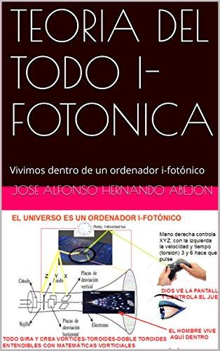 Teoria del Todo I-fotónica