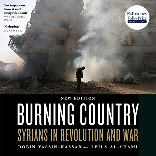 Burning Country: Syrians in Revolution and War audiobook cover art