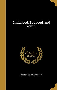 Childhood, Boyhood, and Youth;