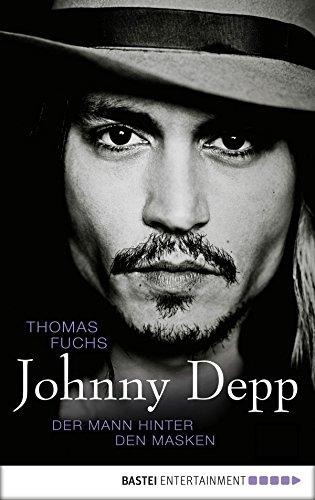 Johnny Depp Der Mann Hinter Den Masken By Thomas Fuchs