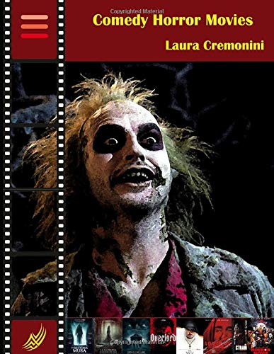 Comedy Horror Movies (The Horror Genres in Gothic and Horror Cinema, Band 4)