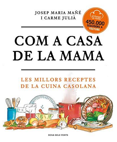 Com a casa de la mama: Les millors receptes de la cuina casolana (Catalan Edition)