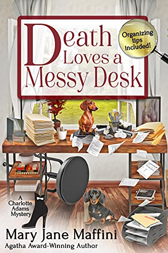 Death Loves a Messy Desk (A Charlotte Adams Professional Organizer Mystery Book 3) by [Mary Jane Maffini]
