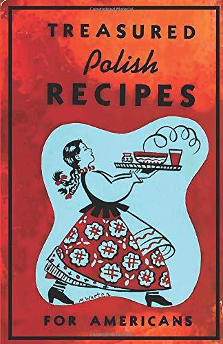 Compare Textbook Prices for Treasured Polish Recipes for Americans  ISBN 9798630280879 by Club, Polanie,Sokolowski, Marie,Jasinski, Irene,Legun, Stanley