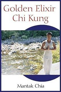 [(Golden Elixir Chi Kung)] [Author: Mantak Chia] published on (January, 2005)