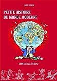 Petite histoire du monde moderne Vol. 2 - De la bastille à Bagdad