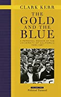 The Gold and the Blue: A Personal Memoir of the University of California, 1949-1967 : Political Turmoil