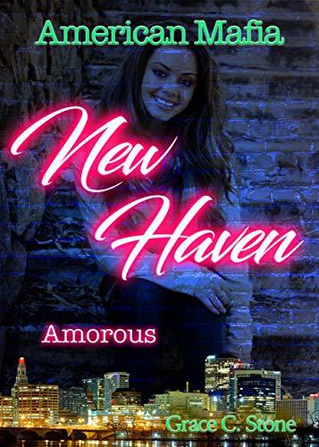 American Mafia: New Haven Amorous von [Grace C. Stone]