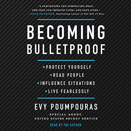 Compare Textbook Prices for Becoming Bulletproof: Protect Yourself, Read People, Influence Situations, and Live Fearlessly Unabridged Edition ISBN 9781797100494 by Evy Poumpouras