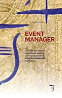 Event Manager: Over more than 20 years of successful meetings, some tips to learn the convention management in five days.