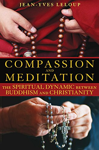 Compassion and Meditation: The Spiritual Dynamic between Buddhism and Christianity (English Edition)