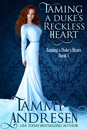 Taming A Duke's Reckless Heart by Tammy Andresen ebook deal