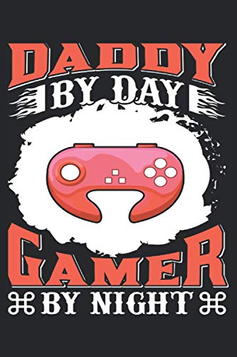 Daddy By Day Gamer By Night: Notebook