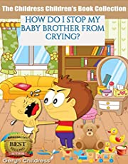 Children's Book: How Do I Stop My Baby Brother From Crying