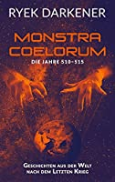 Geschichten aus der Welt nach dem Letzten Krieg - Monstra Coelorum: Die Jahre 510 - 515
