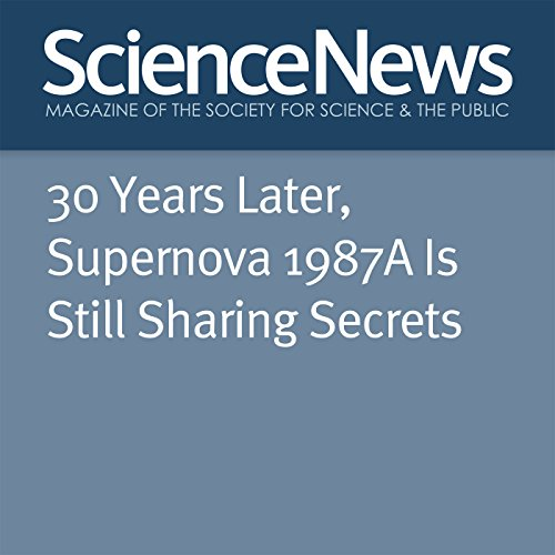 30 Years Later, Supernova 1987A Is Still Sharing Secrets cover art