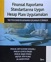 Finansal Raporlama Standartlarina Uygun Hesap Plani Uygulamalari