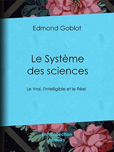 Le Système des sciences: Le Vrai, l'Intelligible et le Réel (French Edition)