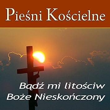 Piesni Koscielne Badz Mi Litosciw Boze Nieskonczony