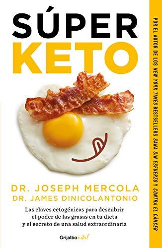 Súper Keto / Superfuel: Ketogenic Keys to Unlock the Secrets of Good Fats, Bad Fats, and Great Health (Spanish Edition)