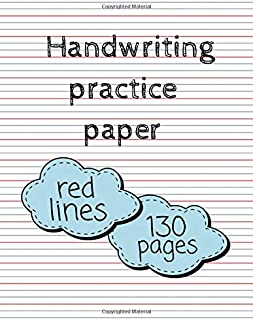 Handwriting Practice Paper With Dotted Blue And Red Lines: 130 Blank Writing Pages For Kids