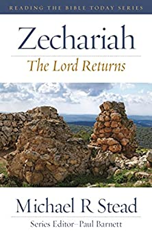 Zechariah: The Lord Returns (Reading the Bible Today) by [Michael R Stead, Paul Barnett]